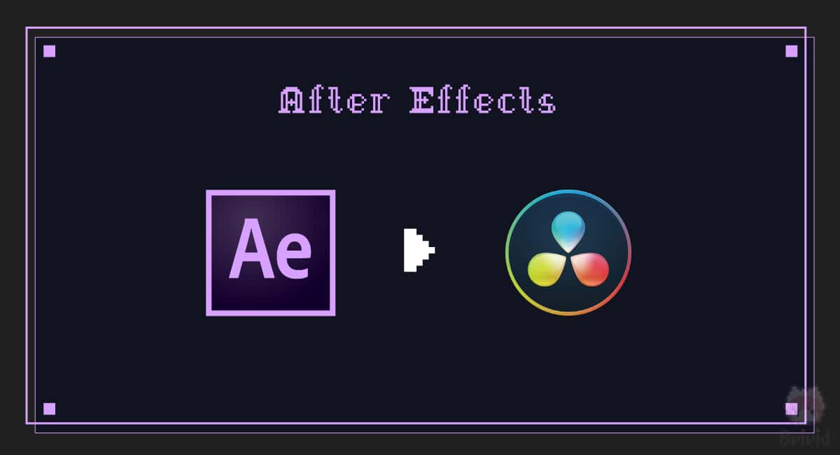After Effects → DaVinci Resolve