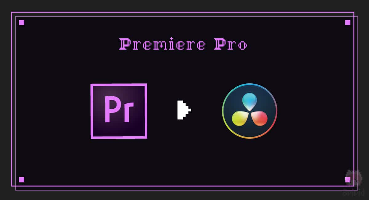 Premiere Pro → DaVinci Resolve
